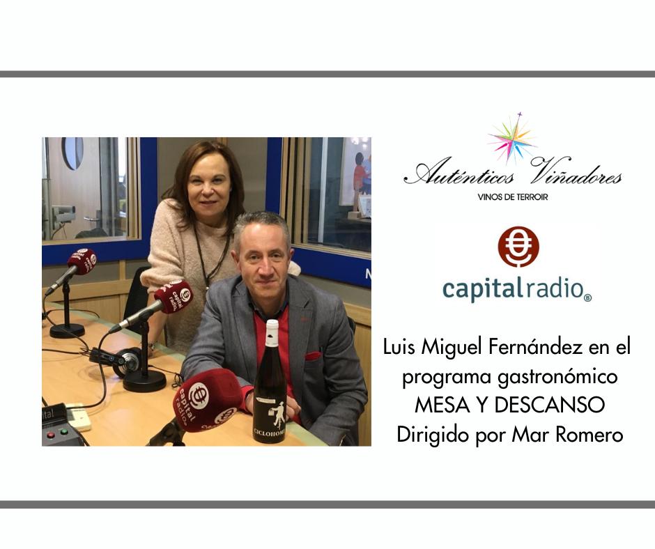 Auténticos Viñadores en «Mesa y Descanso» programa de Capital Radio